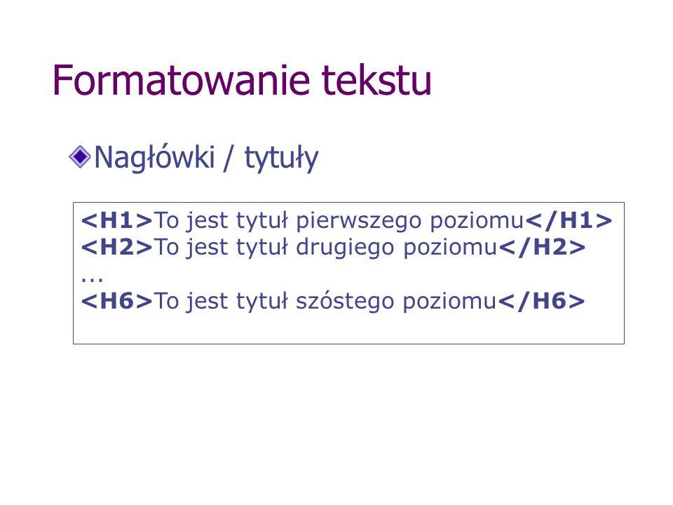 Formatowanie tekstu Nagłówki / tytuły