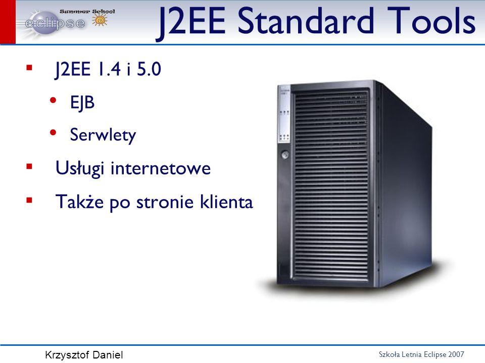 J2EE Standard Tools J2EE 1.4 i 5.0 Usługi internetowe