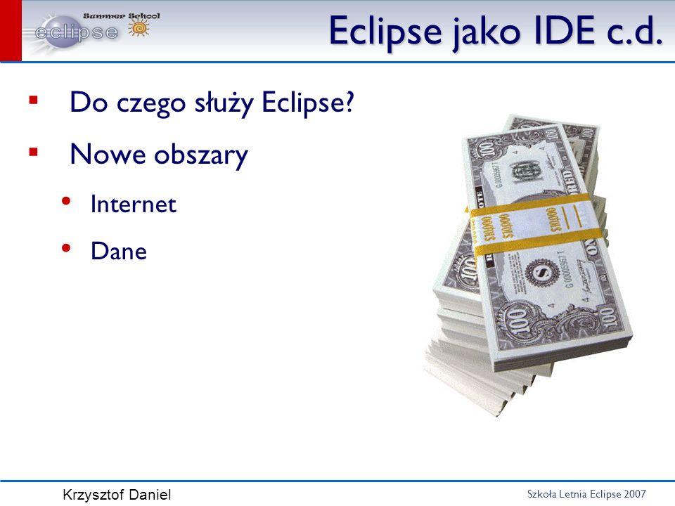 Eclipse jako IDE c.d. Do czego służy Eclipse Nowe obszary Internet