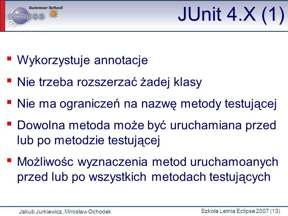 JUnit 4.X (1) Wykorzystuje annotacje