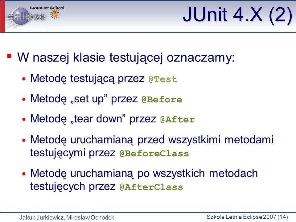 JUnit 4.X (2) W naszej klasie testującej oznaczamy: