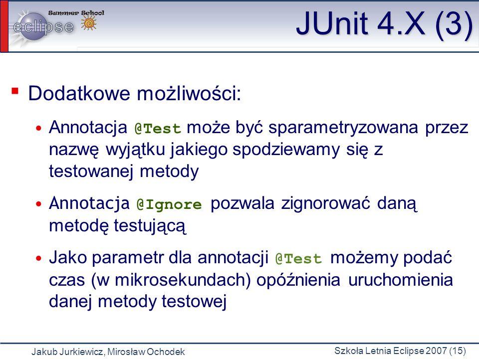 JUnit 4.X (3) Dodatkowe możliwości: