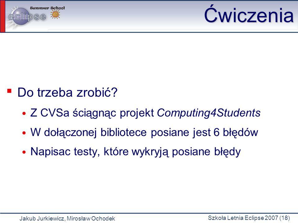 Ćwiczenia Do trzeba zrobić Z CVSa ściągnąc projekt Computing4Students