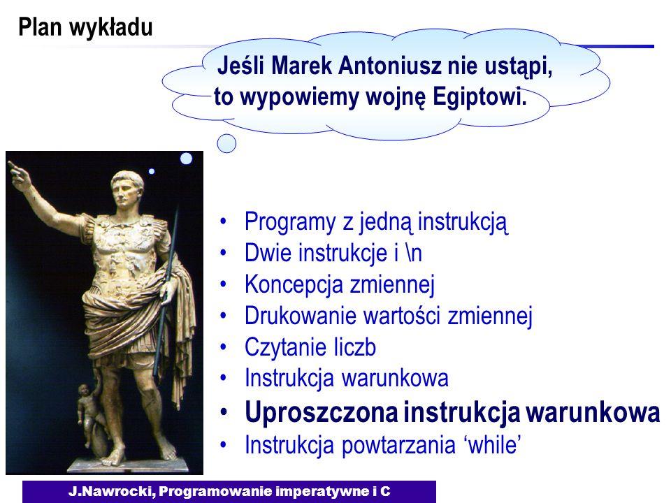 Jeśli Marek Antoniusz nie ustąpi, to wypowiemy wojnę Egiptowi.