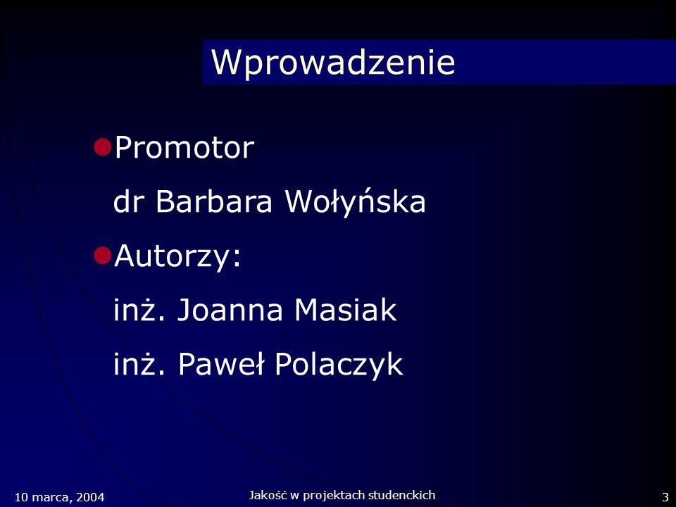Wprowadzenie Promotor dr Barbara Wołyńska Autorzy: inż. Joanna Masiak