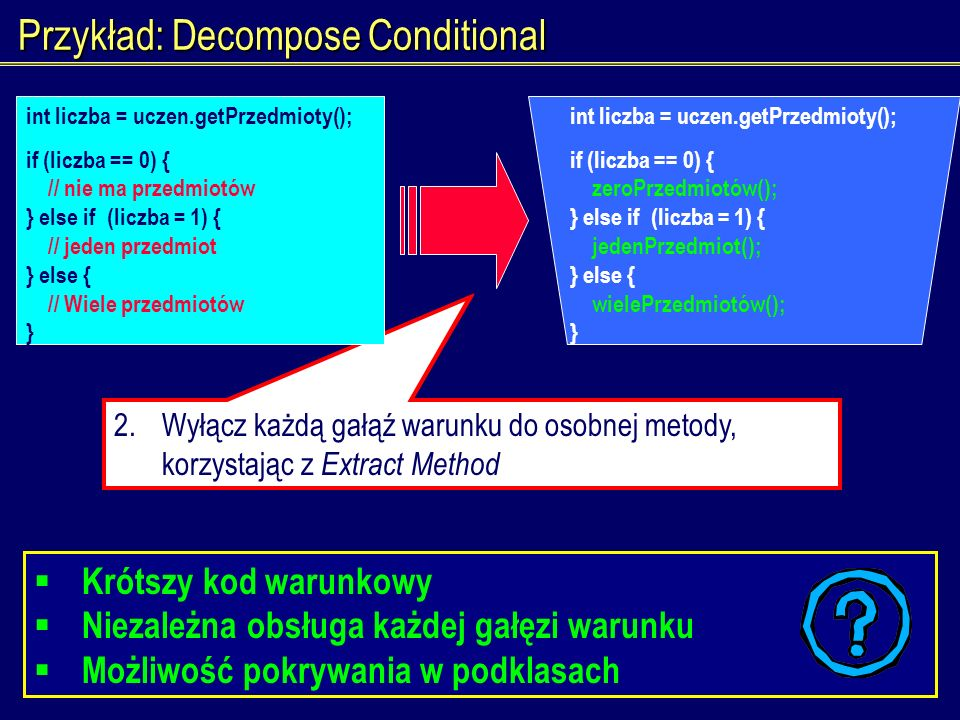 Przykład: Decompose Conditional