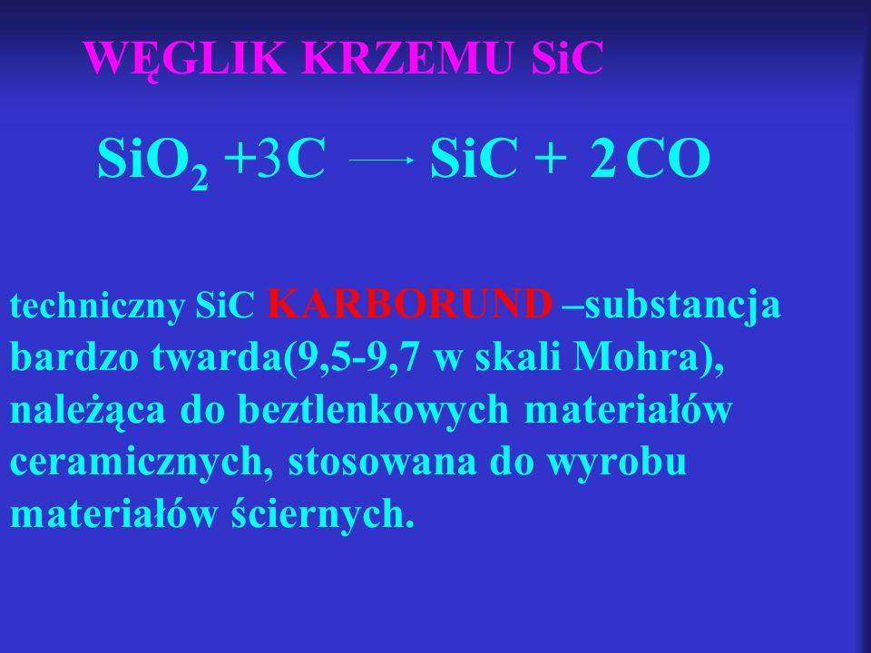 SiO2 + C SiC + CO 3 2 WĘGLIK KRZEMU SiC
