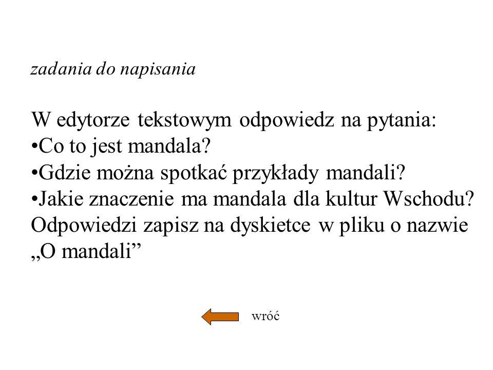 W edytorze tekstowym odpowiedz na pytania: Co to jest mandala