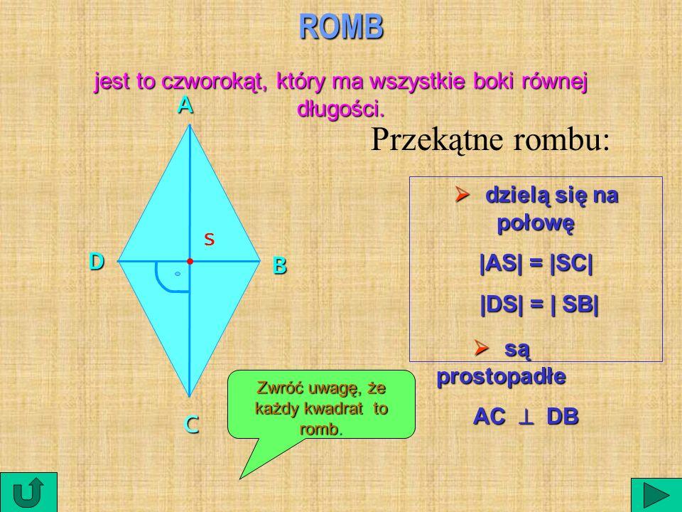 ROMB Przekątne rombu: A D B C