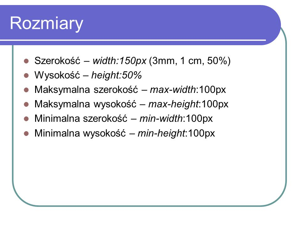 Rozmiary Szerokość – width:150px (3mm, 1 cm, 50%)