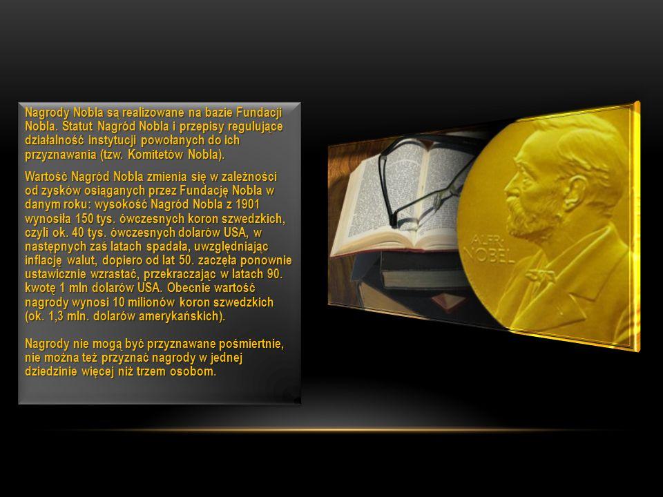 Nagrody Nobla są realizowane na bazie Fundacji Nobla