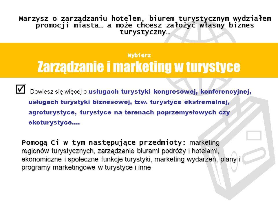 Wybierz Zarządzanie i marketing w turystyce