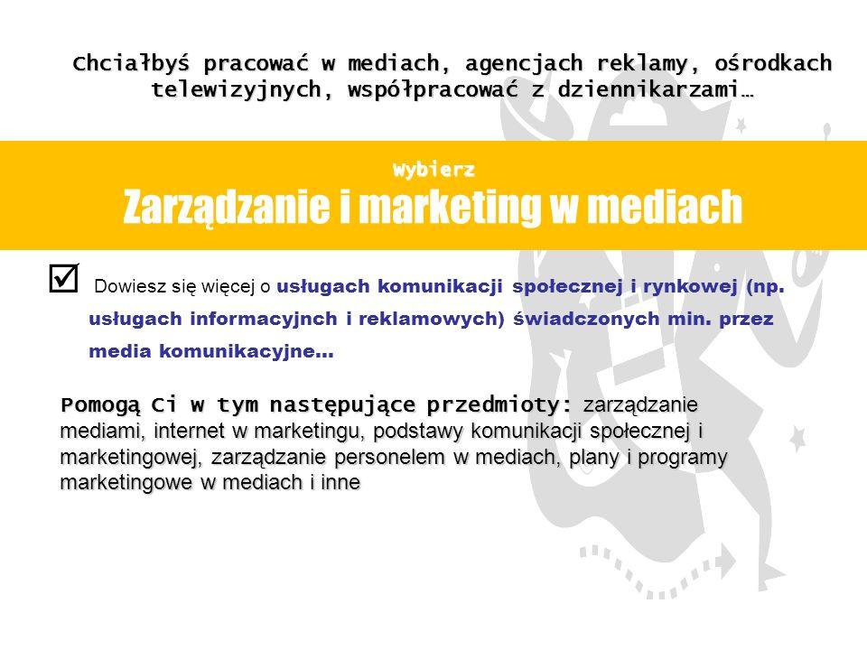 Wybierz Zarządzanie i marketing w mediach