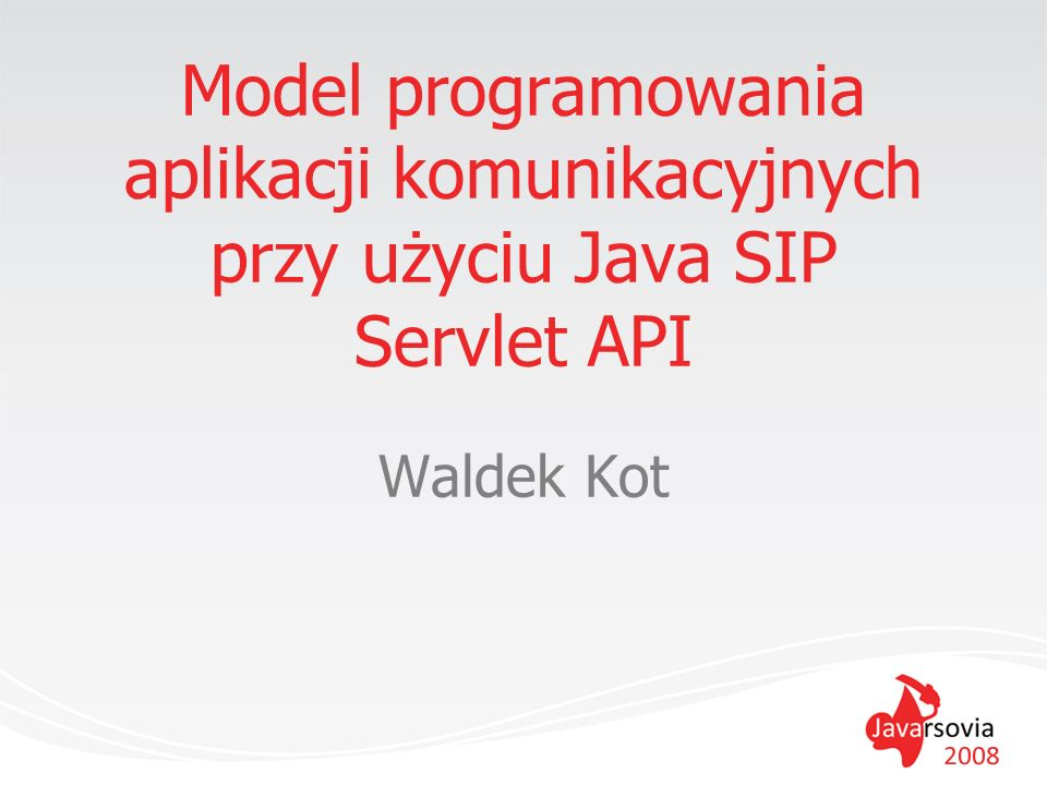 Model programowania aplikacji komunikacyjnych przy użyciu Java SIP Servlet API