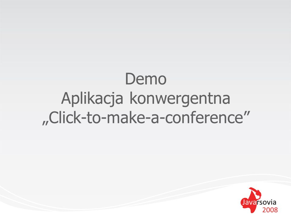 "Demo Aplikacja konwergentna ""Click-to-make-a-conference"