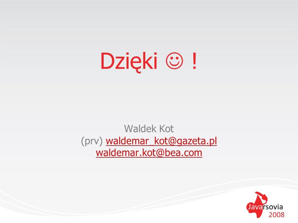 Waldek Kot (prv) waldemar_kot@gazeta.pl waldemar.kot@bea.com