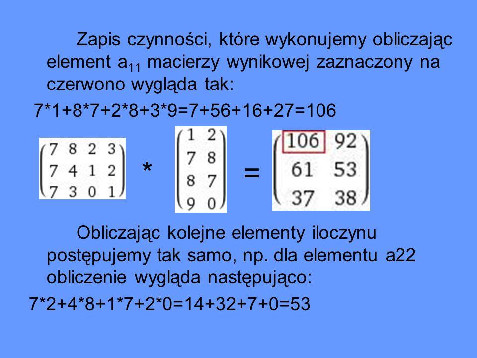 Zapis czynności, które wykonujemy obliczając element a11 macierzy wynikowej zaznaczony na czerwono wygląda tak: