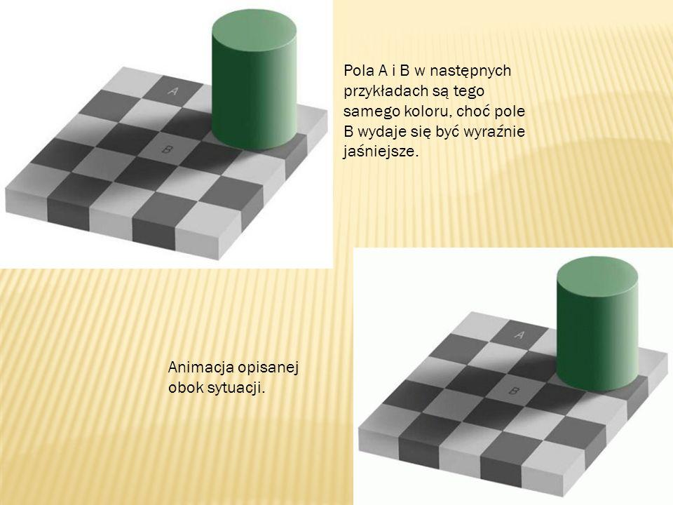 Pola A i B w następnych przykładach są tego samego koloru, choć pole B wydaje się być wyraźnie jaśniejsze.