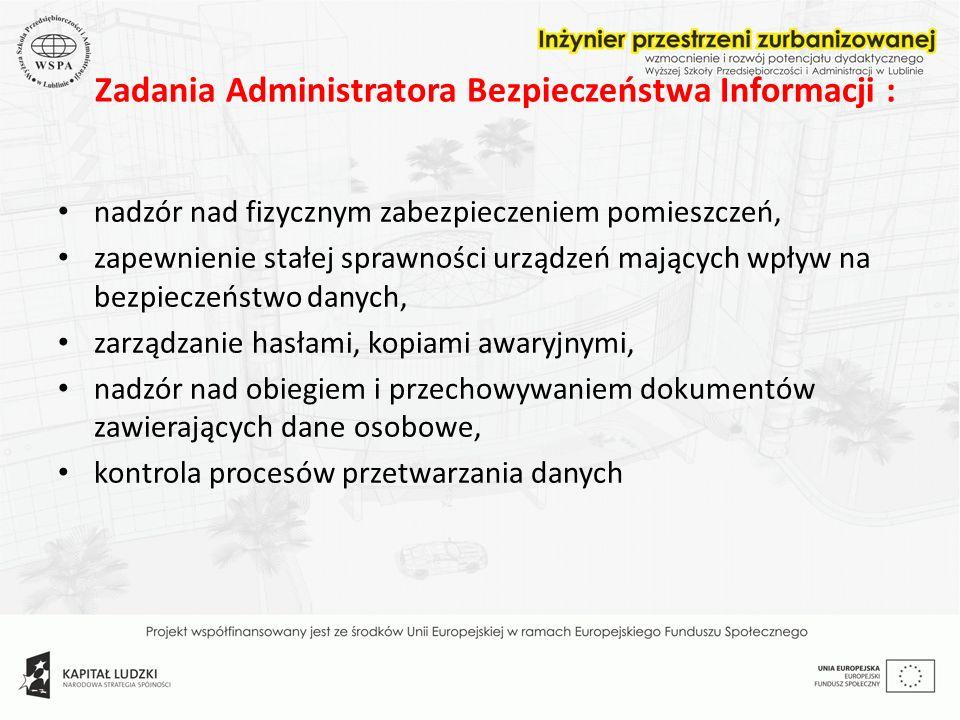 Zadania Administratora Bezpieczeństwa Informacji :