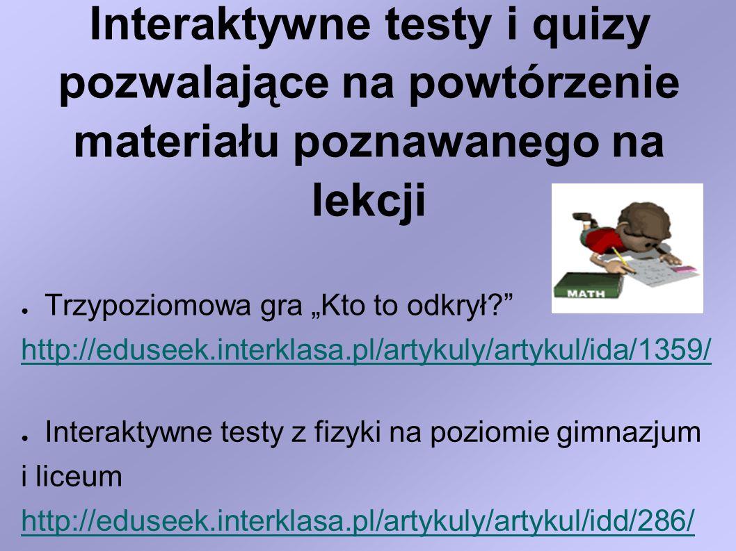 Interaktywne testy i quizy pozwalające na powtórzenie materiału poznawanego na lekcji