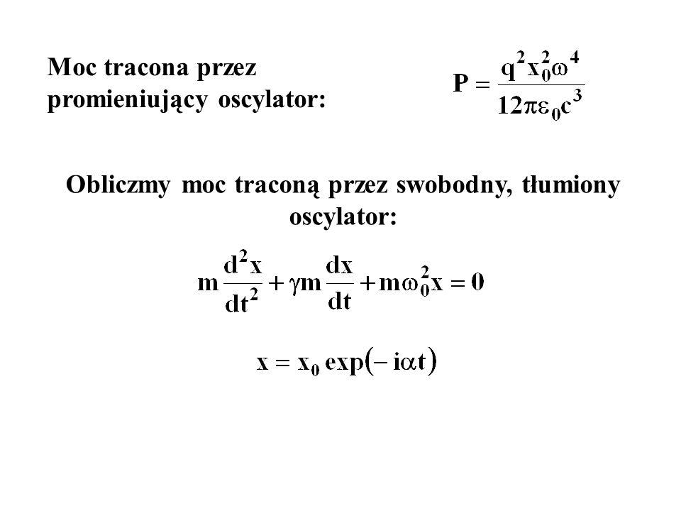 Obliczmy moc traconą przez swobodny, tłumiony oscylator: