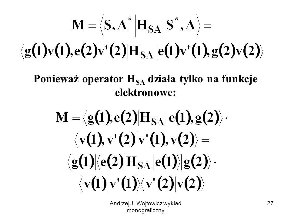 Ponieważ operator HSA działa tylko na funkcje elektronowe: