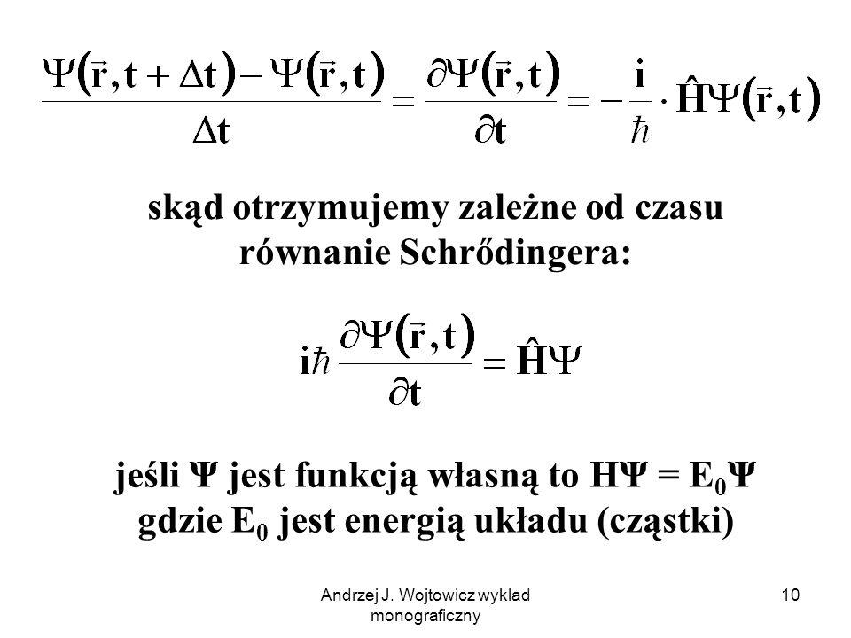 skąd otrzymujemy zależne od czasu równanie Schrődingera: