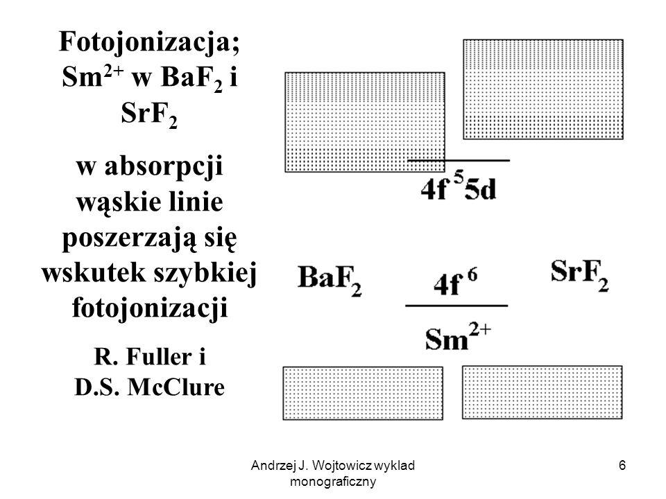 Fotojonizacja; Sm2+ w BaF2 i SrF2