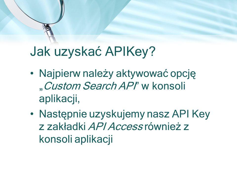 """Jak uzyskać APIKey Najpierw należy aktywować opcję """"Custom Search API w konsoli aplikacji,"""