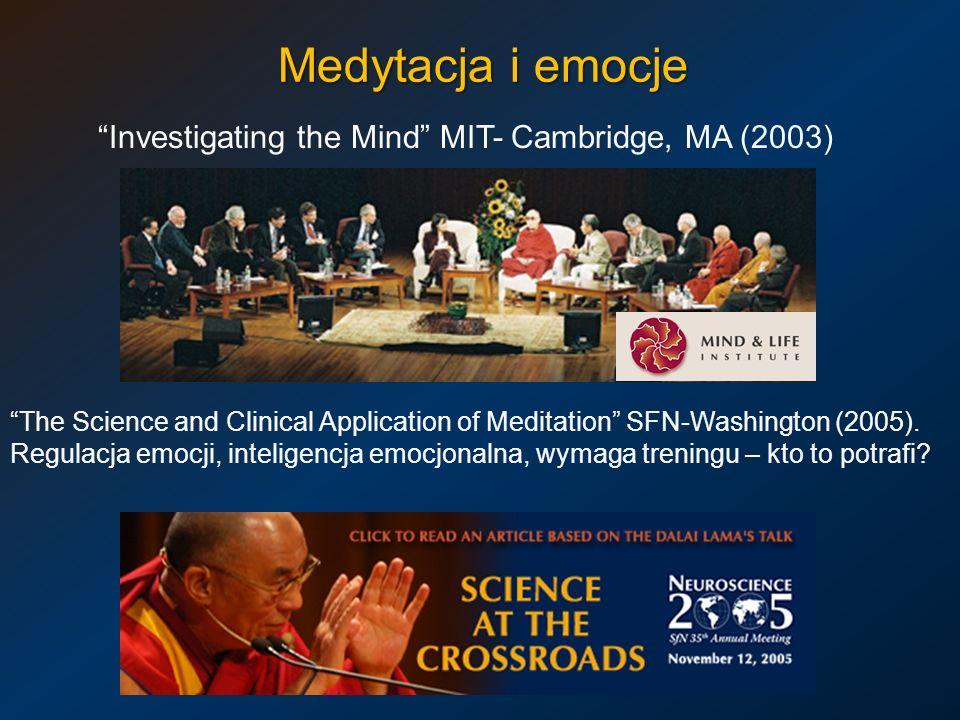 Medytacja i emocje Investigating the Mind MIT- Cambridge, MA (2003)