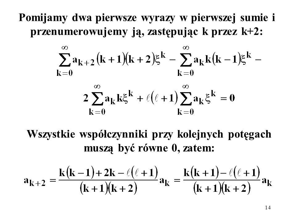 Pomijamy dwa pierwsze wyrazy w pierwszej sumie i przenumerowujemy ją, zastępując k przez k+2: