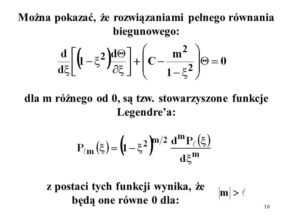 Można pokazać, że rozwiązaniami pełnego równania biegunowego: