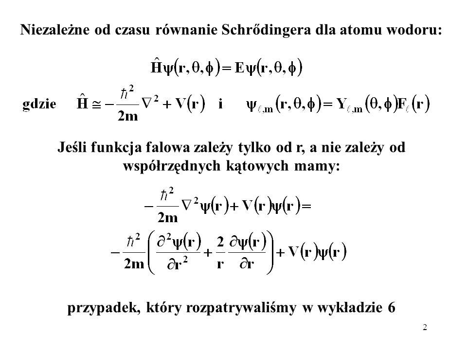 Niezależne od czasu równanie Schrődingera dla atomu wodoru: