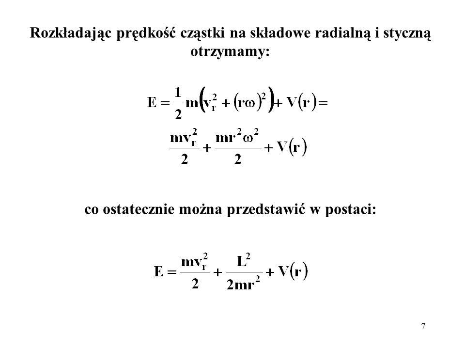 Rozkładając prędkość cząstki na składowe radialną i styczną otrzymamy: