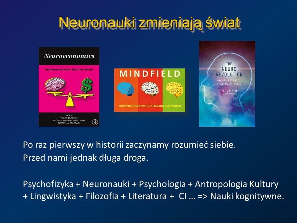Neuronauki zmieniają świat