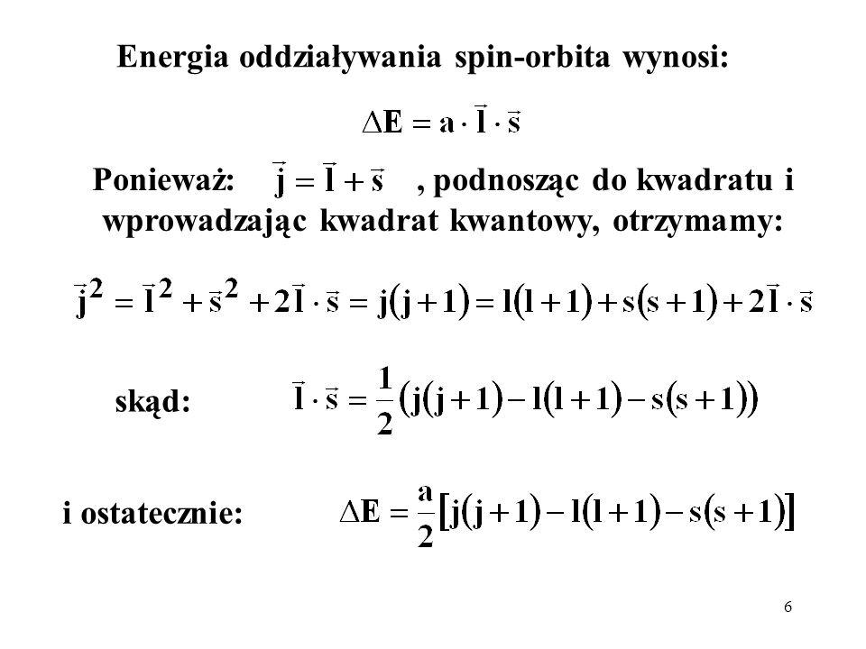 Energia oddziaływania spin-orbita wynosi: