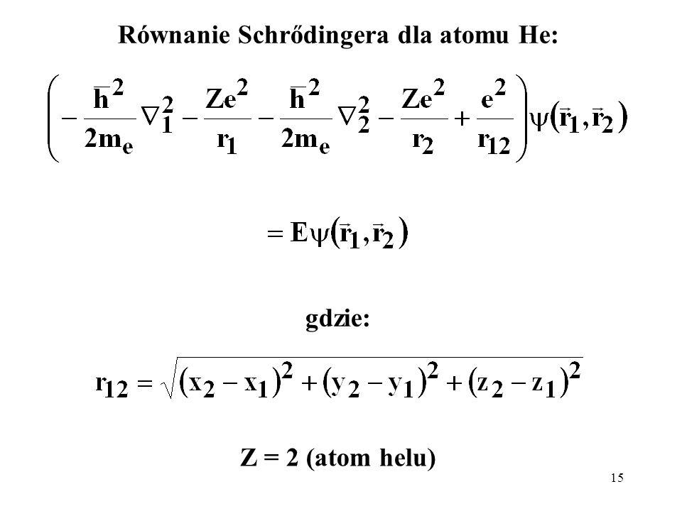 Równanie Schrődingera dla atomu He:
