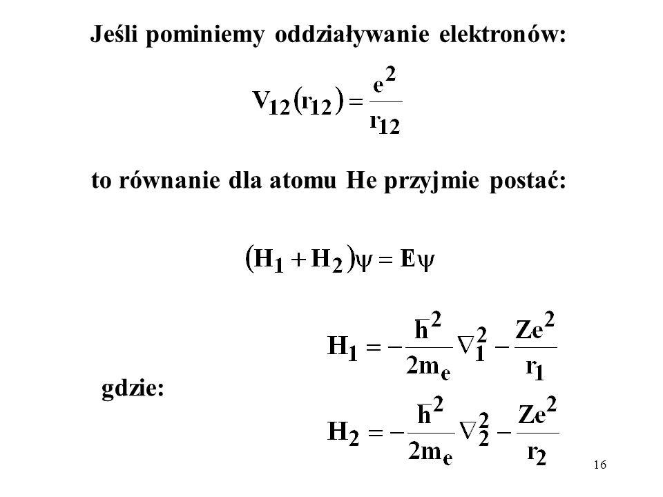 Jeśli pominiemy oddziaływanie elektronów: