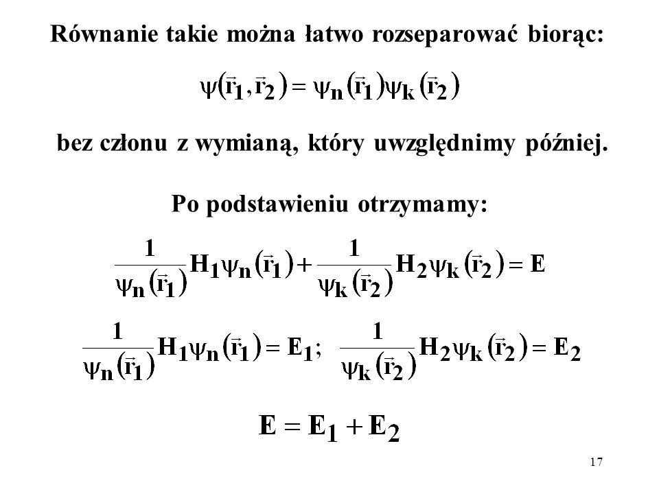 Równanie takie można łatwo rozseparować biorąc: