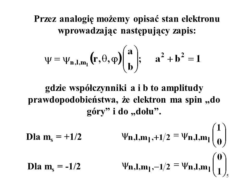 Przez analogię możemy opisać stan elektronu wprowadzając następujący zapis: