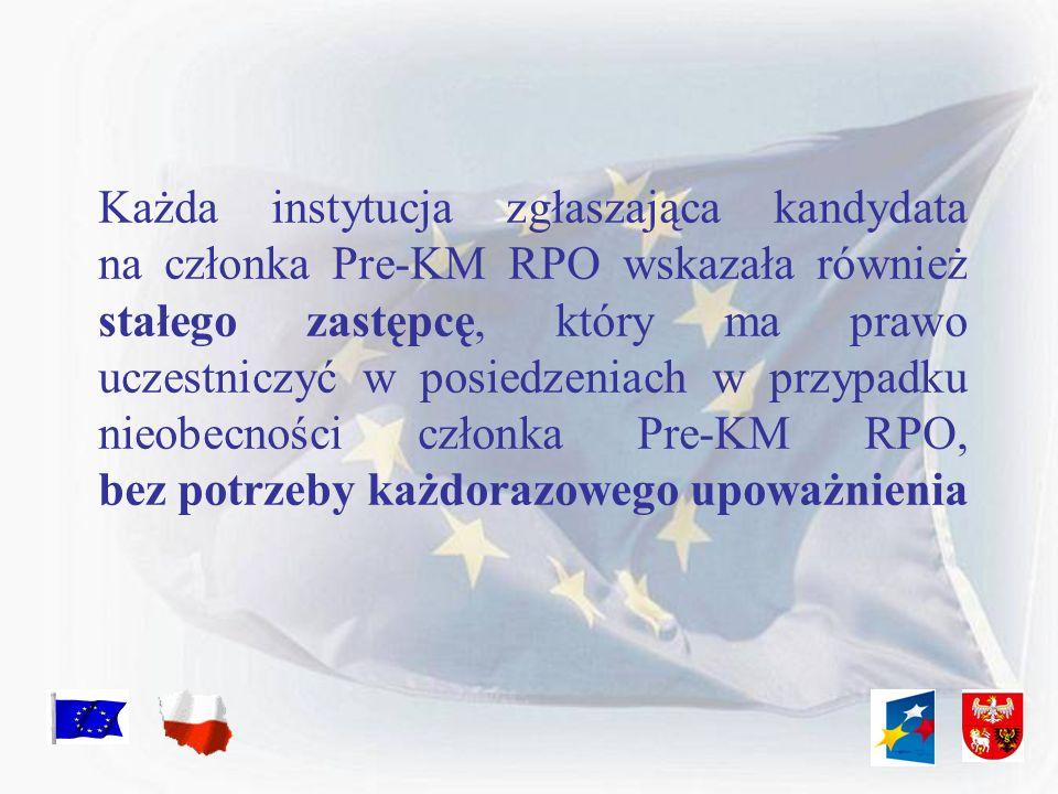 Każda instytucja zgłaszająca kandydata na członka Pre-KM RPO wskazała również stałego zastępcę, który ma prawo uczestniczyć w posiedzeniach w przypadku nieobecności członka Pre-KM RPO, bez potrzeby każdorazowego upoważnienia