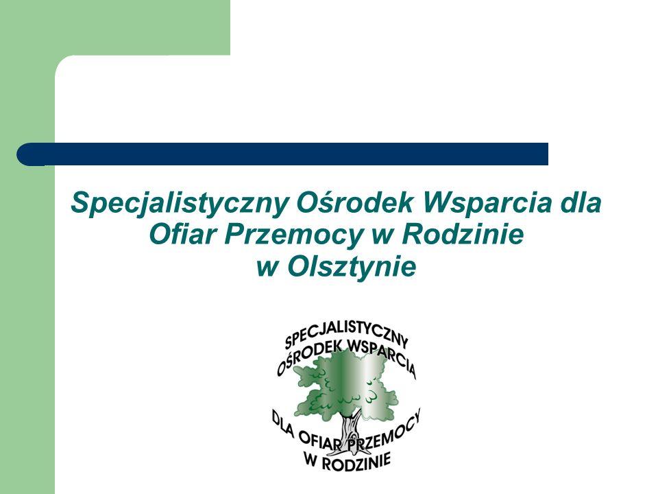 Specjalistyczny Ośrodek Wsparcia dla Ofiar Przemocy w Rodzinie w Olsztynie