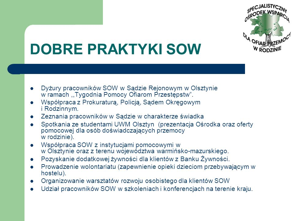 DOBRE PRAKTYKI SOW Dyżury pracowników SOW w Sądzie Rejonowym w Olsztynie w ramach ,,Tygodnia Pomocy Ofiarom Przestępstw .