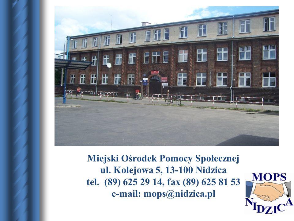 * 07/16/96. Miejski Ośrodek Pomocy Społecznej ul. Kolejowa 5, 13-100 Nidzica tel. (89) 625 29 14, fax (89) 625 81 53 e-mail: mops@nidzica.pl.