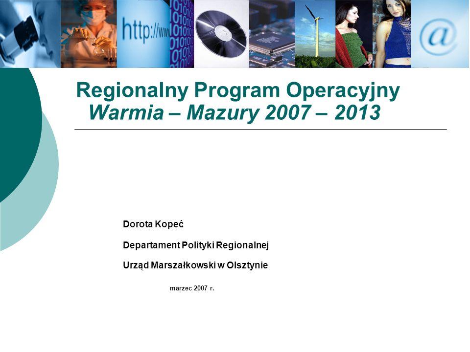 Regionalny Program Operacyjny. Warmia – Mazury 2007 – 2013