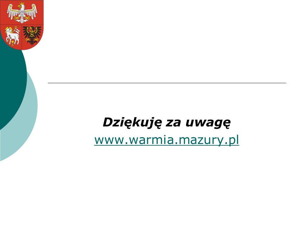 Dziękuję za uwagę www.warmia.mazury.pl