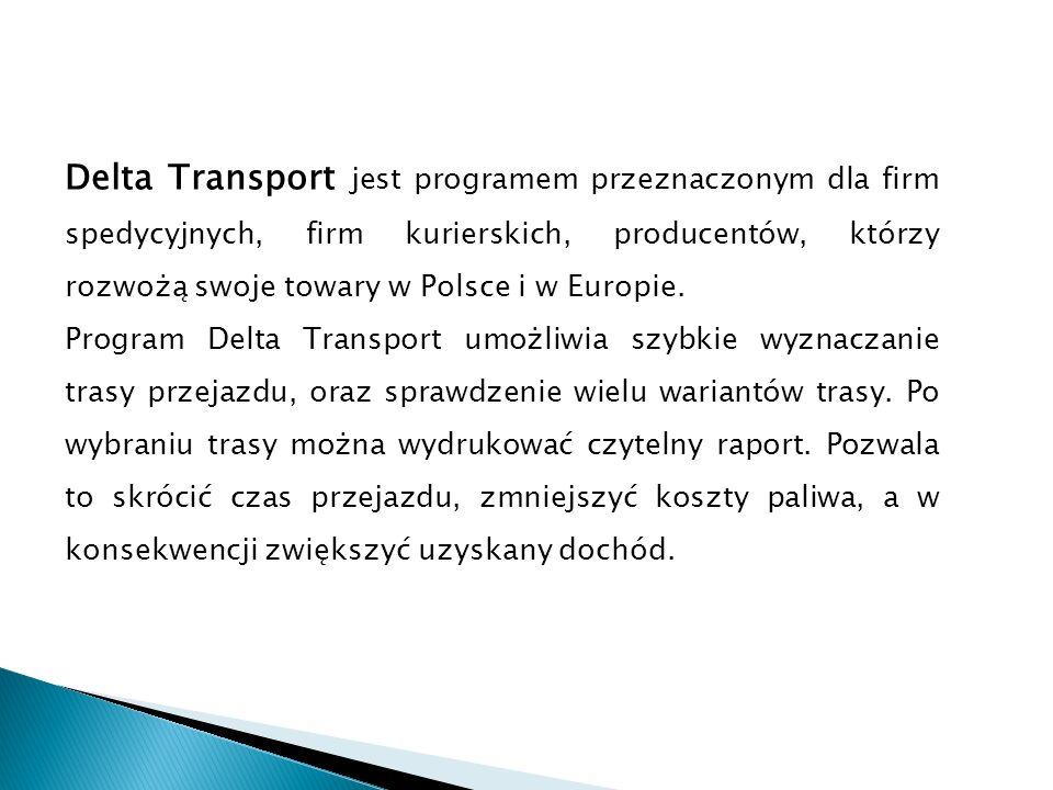 Delta Transport jest programem przeznaczonym dla firm spedycyjnych, firm kurierskich, producentów, którzy rozwożą swoje towary w Polsce i w Europie.