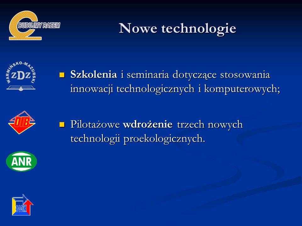 Nowe technologie Szkolenia i seminaria dotyczące stosowania innowacji technologicznych i komputerowych;