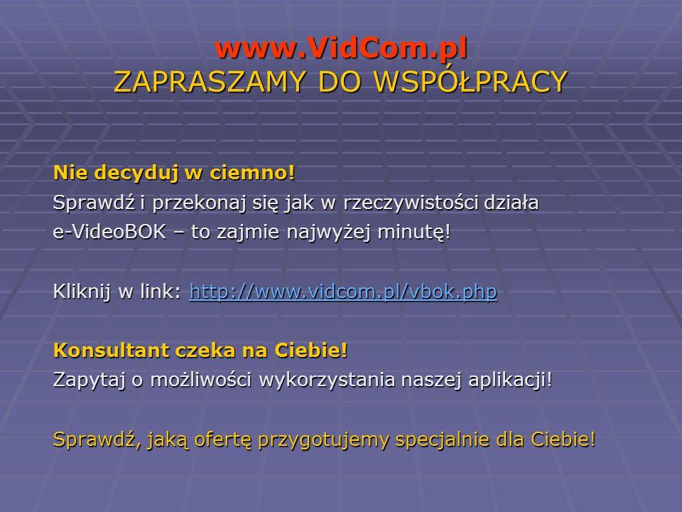 www.VidCom.pl ZAPRASZAMY DO WSPÓŁPRACY