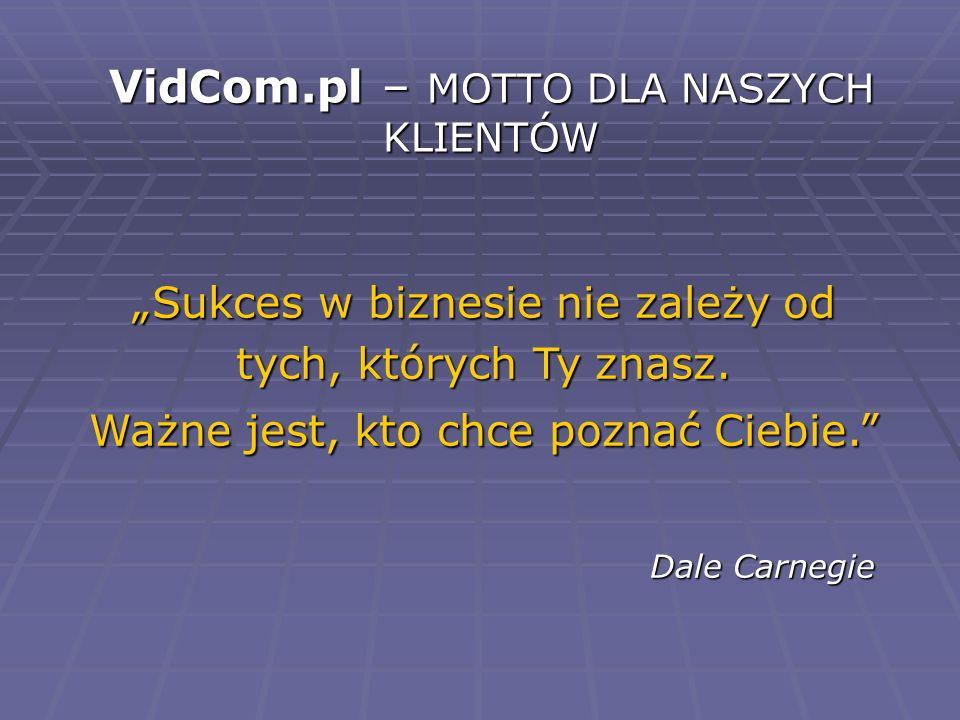 VidCom.pl – MOTTO DLA NASZYCH KLIENTÓW